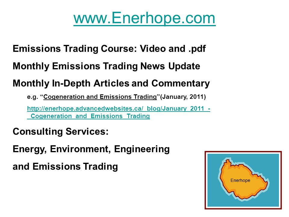 40 www.Enerhope.com Emissions Trading Course: Video and.pdf Monthly Emissions Trading News Update Monthly In-Depth Articles and Commentary e.g.