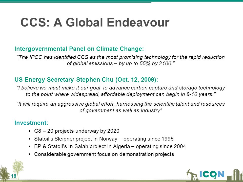 "18 Intergovernmental Panel on Climate Change: ""The IPCC has identified CCS as the most promising technology for the rapid reduction of global emission"