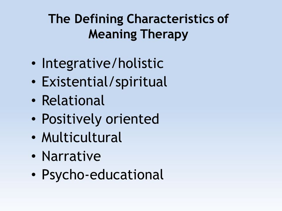 Integrative/holistic Existential/spiritual Relational Positively oriented Multicultural Narrative Psycho-educational The Defining Characteristics of M