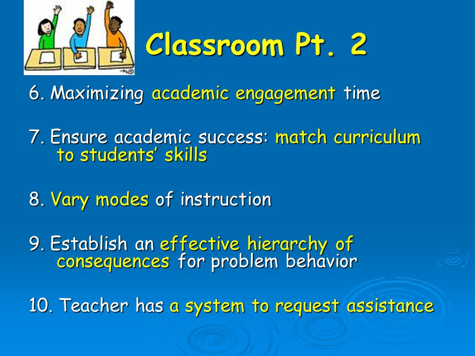 Classroom Pt. 2 Classroom Pt. 2 6. Maximizing academic engagement time 7.