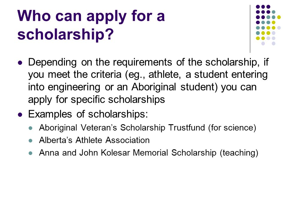 Who can apply for a scholarship.