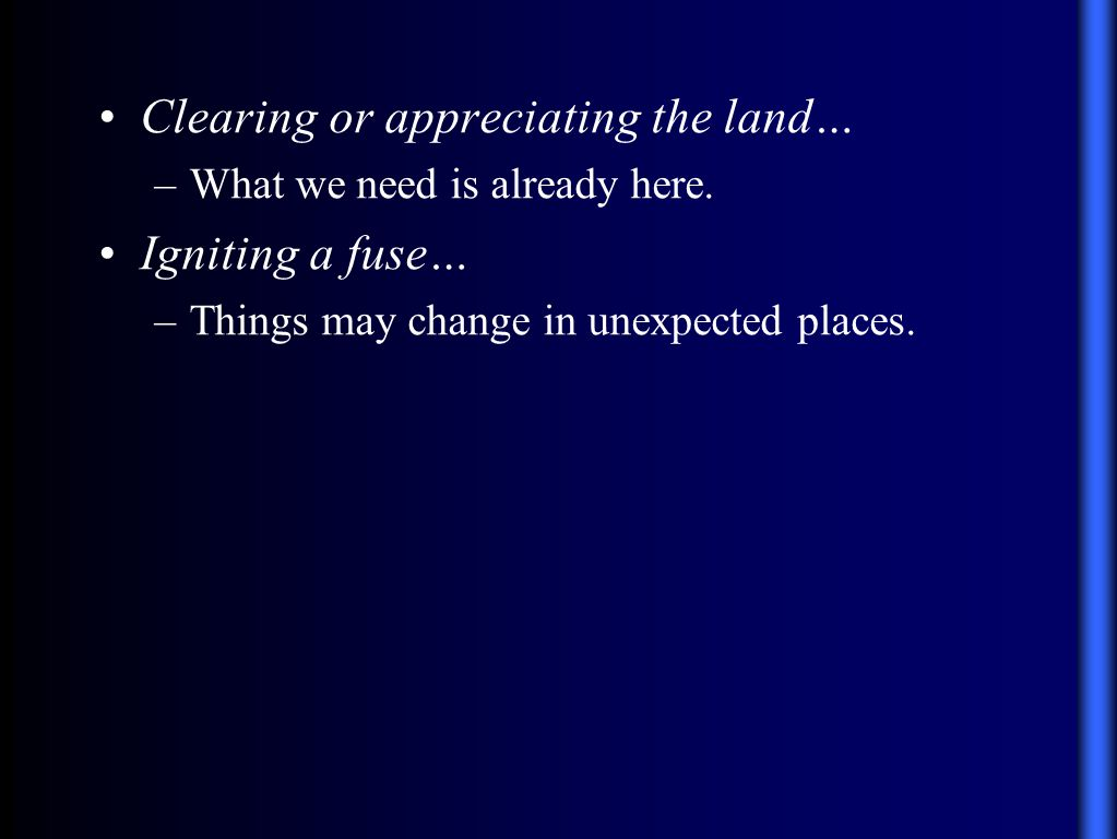 Clearing or appreciating the land… –What we need is already here.