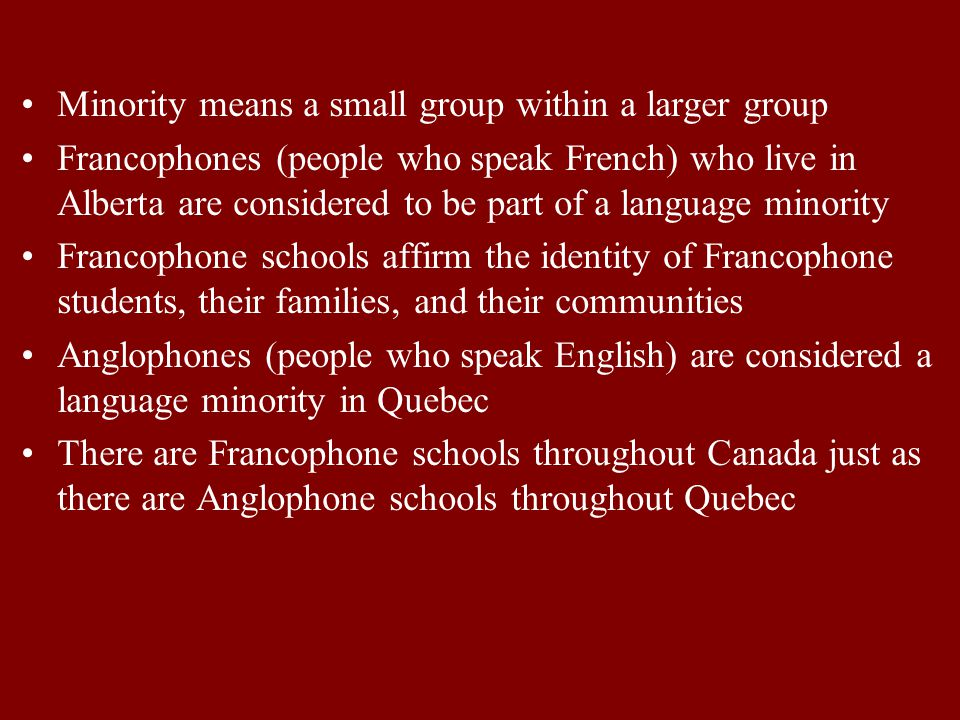 What are official language minorities? Canada has two official languages, English and French French is spoken predominantly in Quebec In Nunavut, Inuk