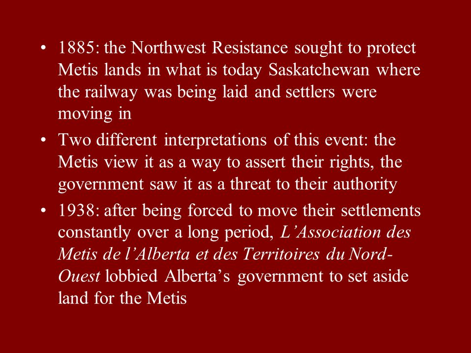 What laws recognize the collective rights of the Metis? Quick timeline: 1869-1870: Metis-led Red River Resistance resulted in the Manitoba Act, passed