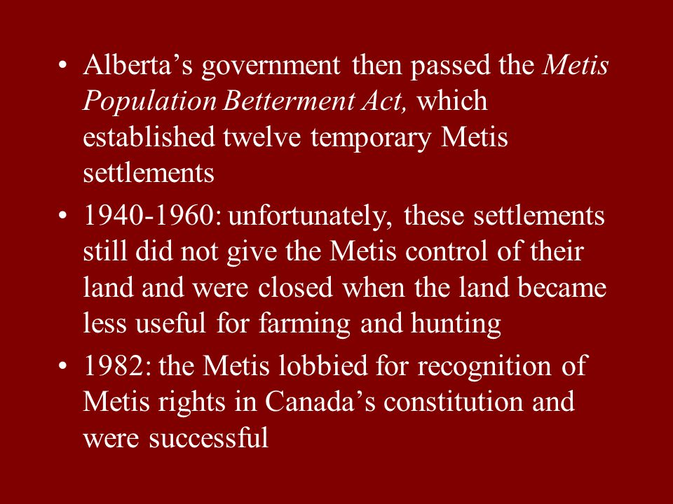 1885: the Northwest Resistance sought to protect Metis lands in what is today Saskatchewan where the railway was being laid and settlers were moving i