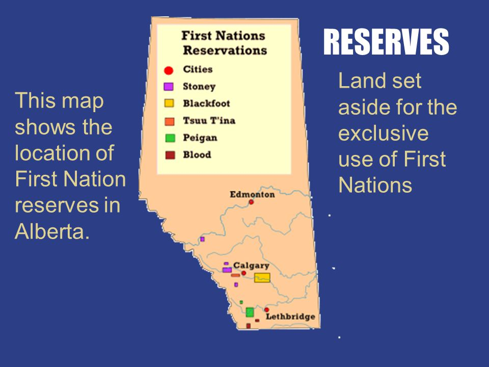 For example, Treaty 7 made provisions for one square mile of land for each Indian family, plus a limited supply of cattle, some farm equipment (one pl