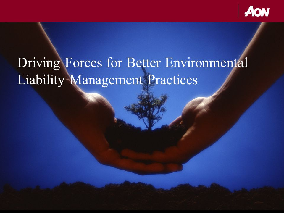 Driving Forces for Better Environmental Liability Management Practices
