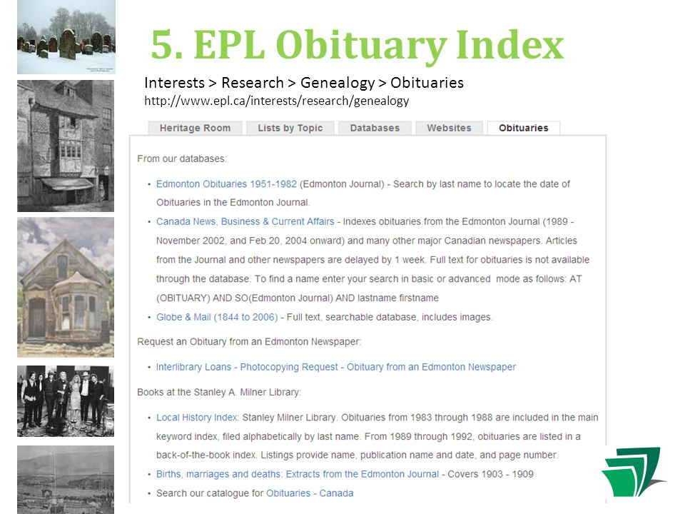 26 5. EPL Obituary Index Interests > Research > Genealogy > Obituaries http://www.epl.ca/interests/research/genealogy
