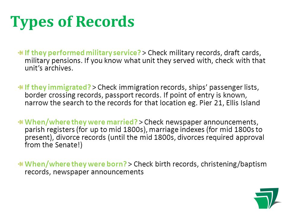 If they performed military service. > Check military records, draft cards, military pensions.