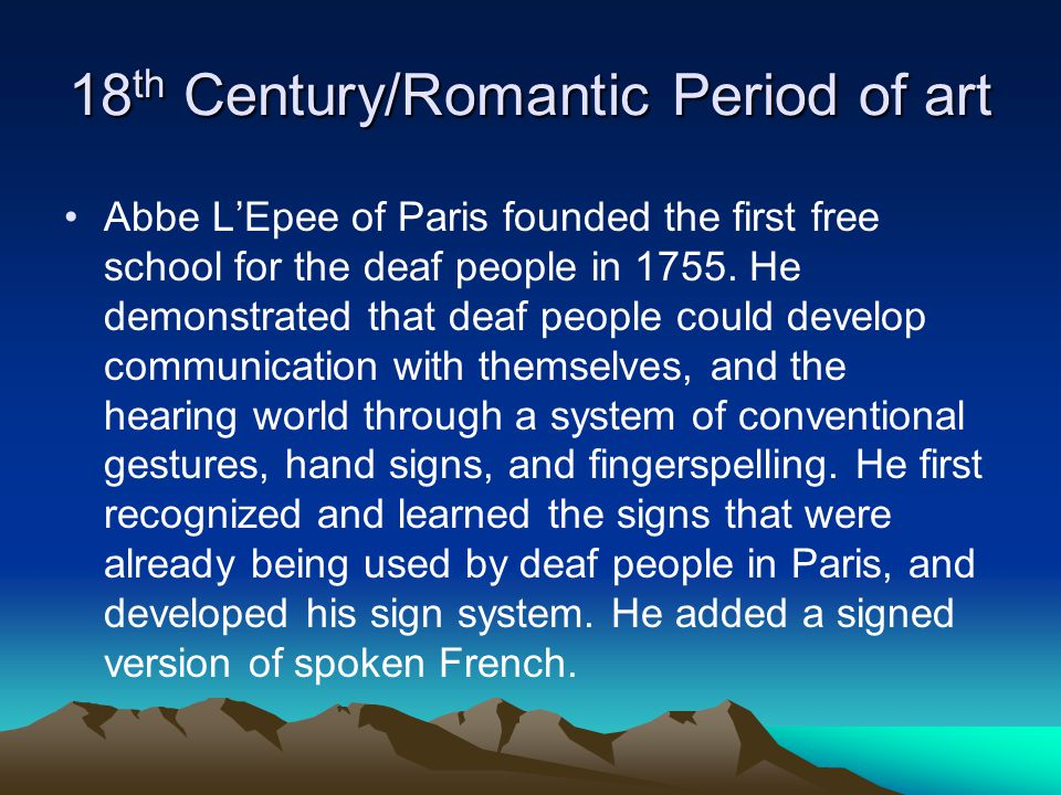 17 th Century Juan Pablo de Bonet published the first book on teaching sign language to deaf people that contained the manual alphabet in 1620.