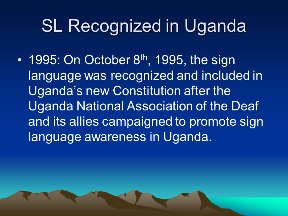SL Recognized in Finland 1995: The Sign Language was recognized in the Finnish Constitution in August