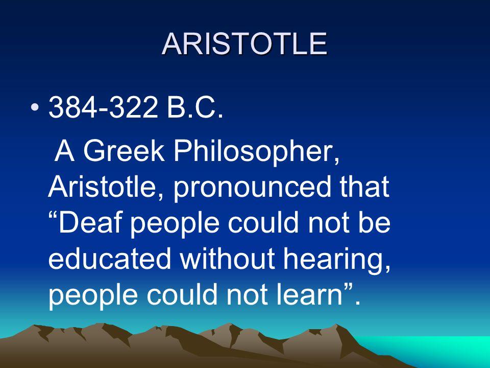 ARISTOTLE 384-322 B.C.