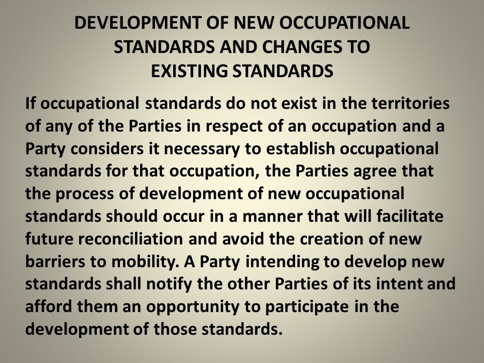 DEVELOPMENT OF NEW OCCUPATIONAL STANDARDS AND CHANGES TO EXISTING STANDARDS If occupational standards do not exist in the territories of any of the Pa