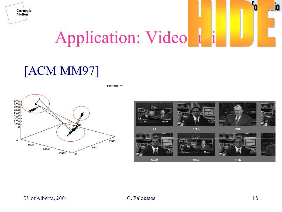 U. of Alberta, 2001C. Faloutsos18 Application: VideoTrails [ACM MM97]