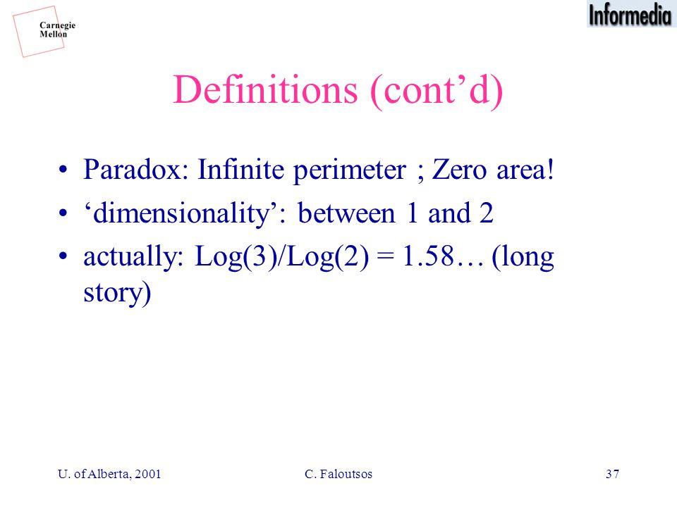 U. of Alberta, 2001C. Faloutsos37 Definitions (cont'd) Paradox: Infinite perimeter ; Zero area.