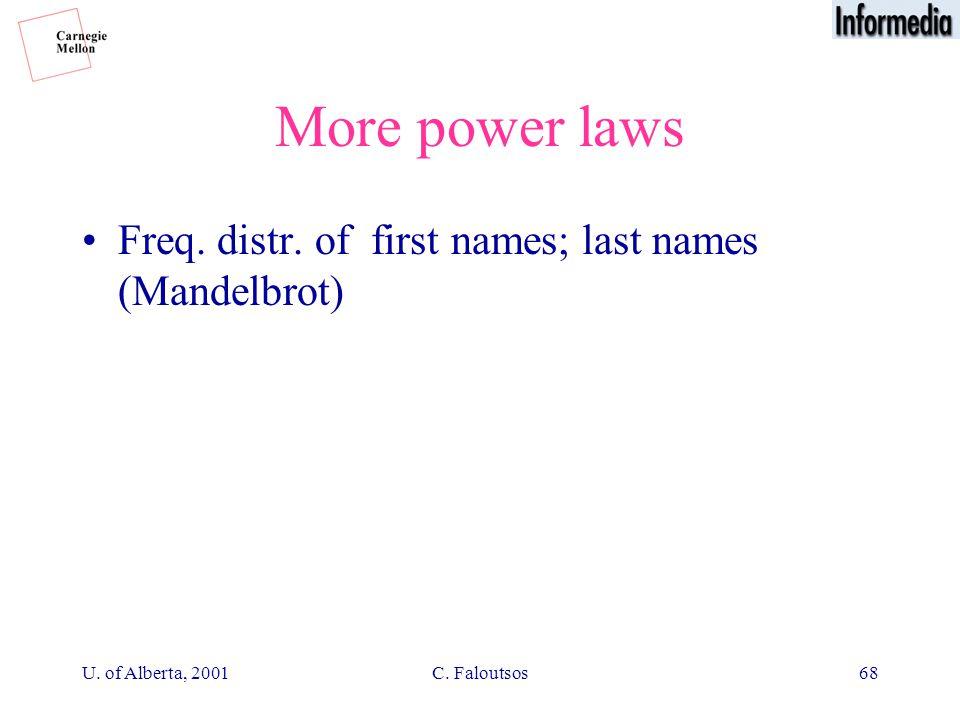 U. of Alberta, 2001C. Faloutsos68 More power laws Freq.