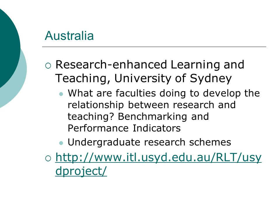 Australia  Research-enhanced Learning and Teaching, University of Sydney What are faculties doing to develop the relationship between research and teaching.