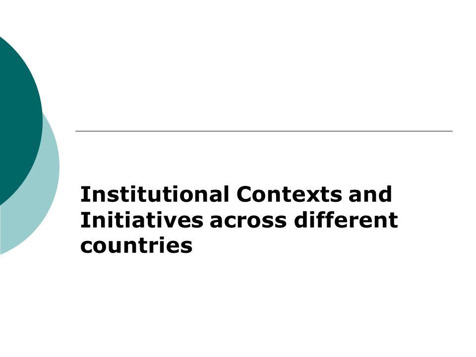 Institutional Contexts and Initiatives across different countries