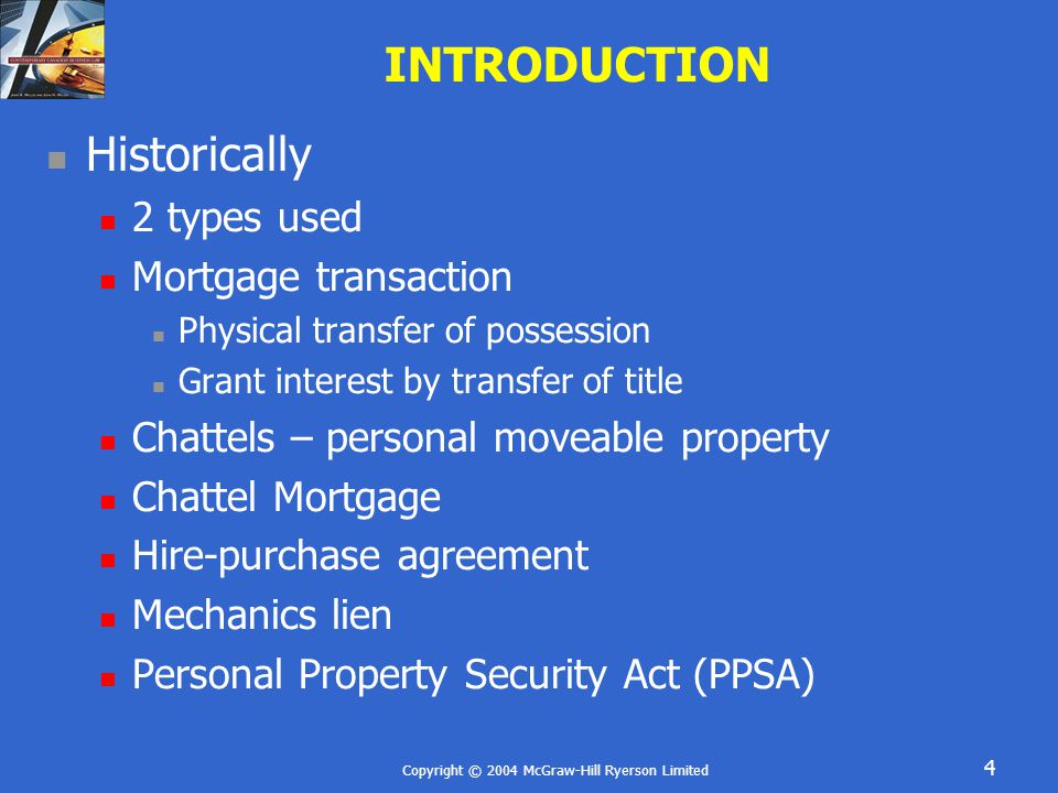 Copyright © 2004 McGraw-Hill Ryerson Limited 4 INTRODUCTION Historically 2 types used Mortgage transaction Physical transfer of possession Grant inter