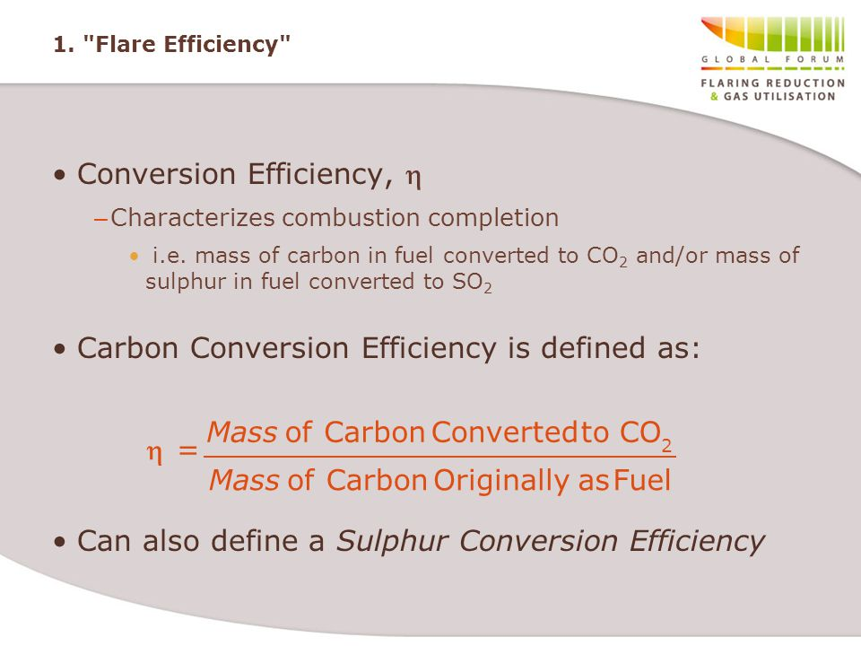 1. Flare Efficiency Conversion Efficiency,  – Characterizes combustion completion i.e.