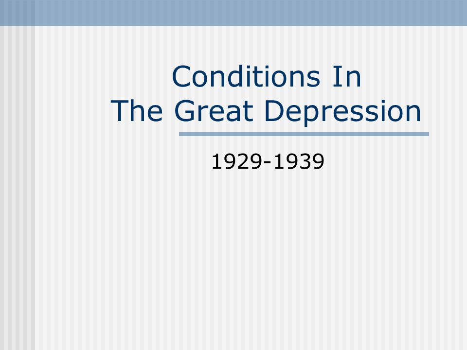 Conditions In The Great Depression 1929-1939