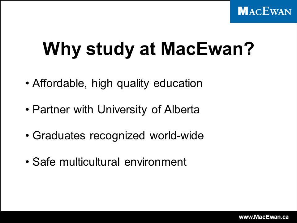 www.MacEwan.ca Why study at MacEwan.
