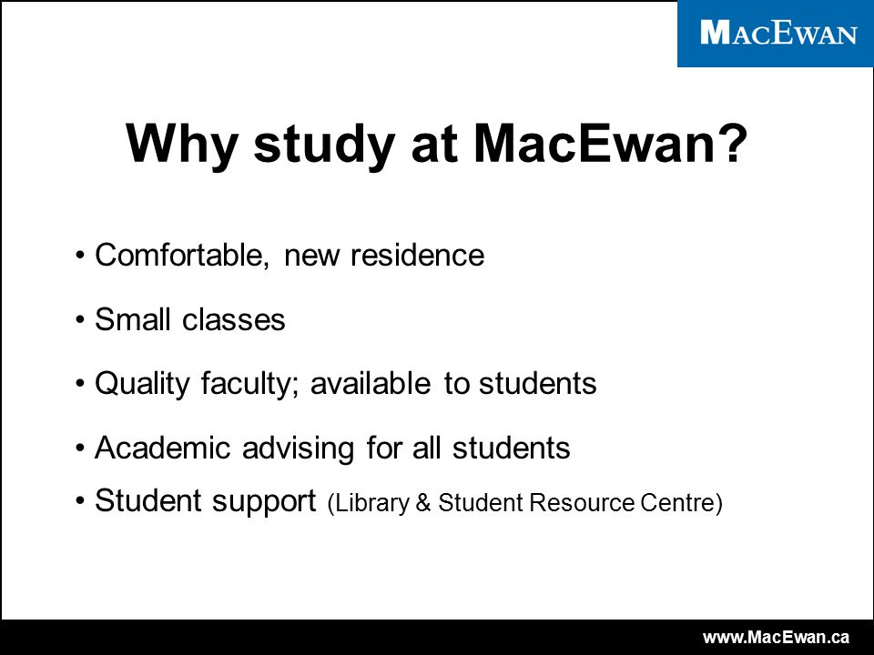 www.MacEwan.ca Why study at MacEwan.