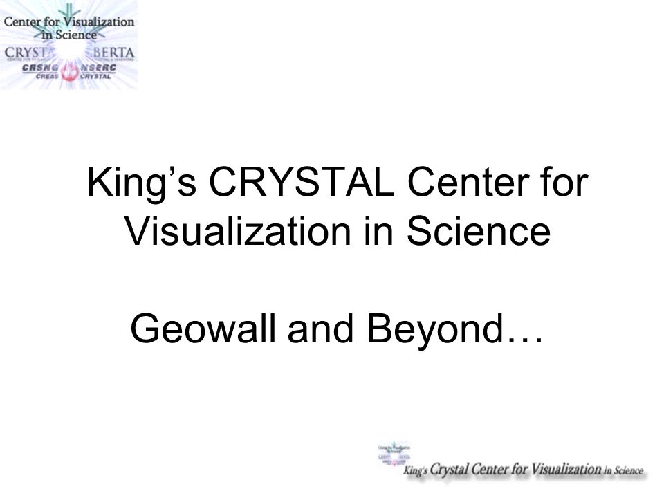 A Brief Word from our Sponsor… The following is a collaboration between the Visualization Center for Science Education at The King's University College and The CRYSTAL-Alberta project.