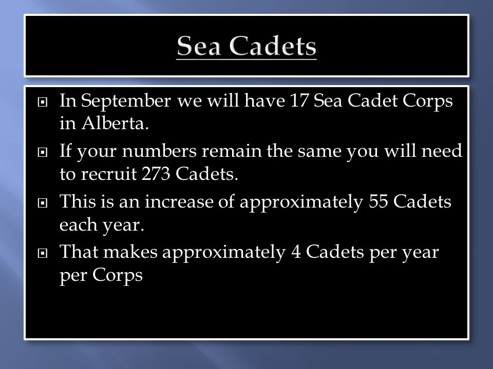  In September we will have 17 Sea Cadet Corps in Alberta.