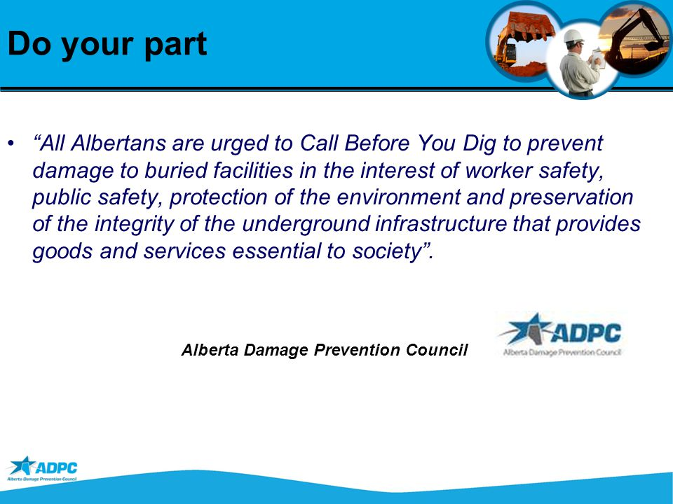"""Do your part """"All Albertans are urged to Call Before You Dig to prevent damage to buried facilities in the interest of worker safety, public safety, p"""