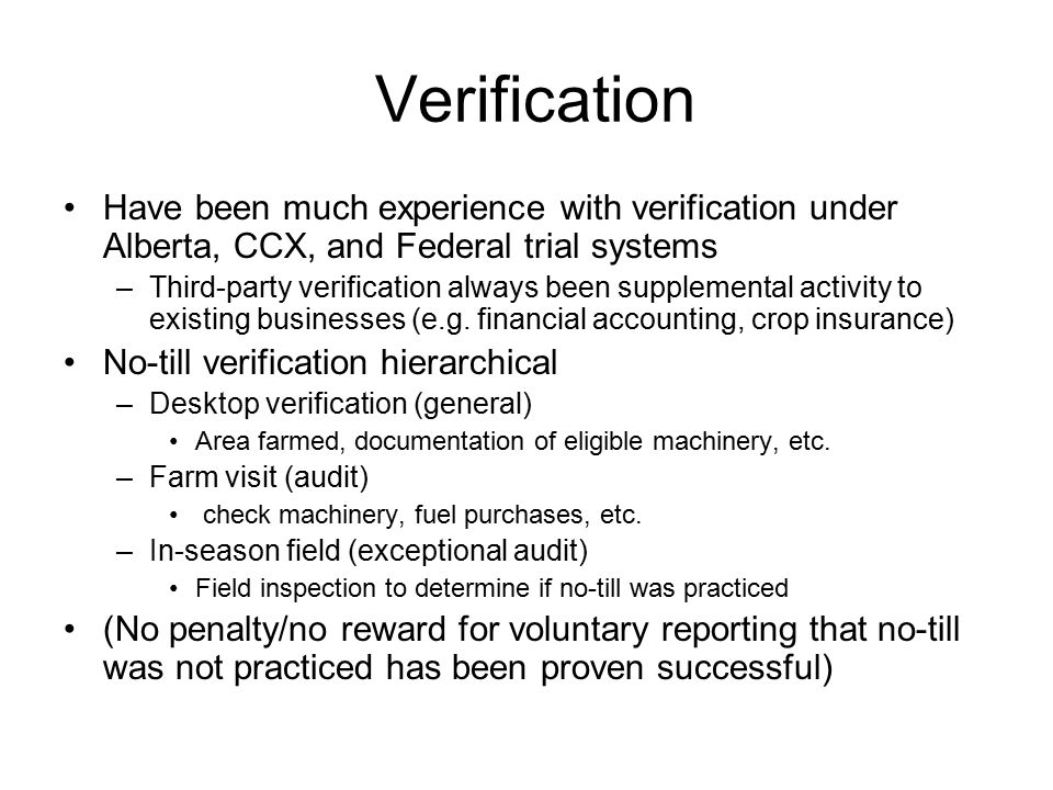 Verification Have been much experience with verification under Alberta, CCX, and Federal trial systems –Third-party verification always been supplemental activity to existing businesses (e.g.
