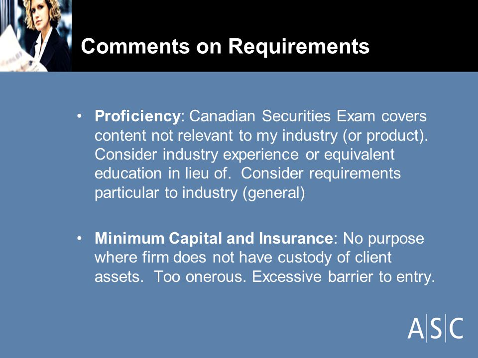 Comments on Requirements Proficiency: Canadian Securities Exam covers content not relevant to my industry (or product).