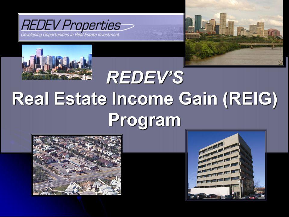 REDEV'S Real Estate Income Gain (REIG) Program