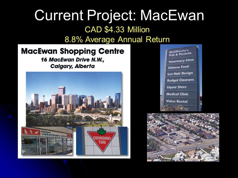 Current Project: MacEwan CAD $4.33 Million 8.8% Average Annual Return