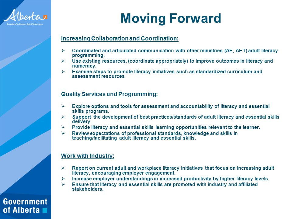Moving Forward Increasing Collaboration and Coordination:  Coordinated and articulated communication with other ministries (AE, AET) adult literacy programming.