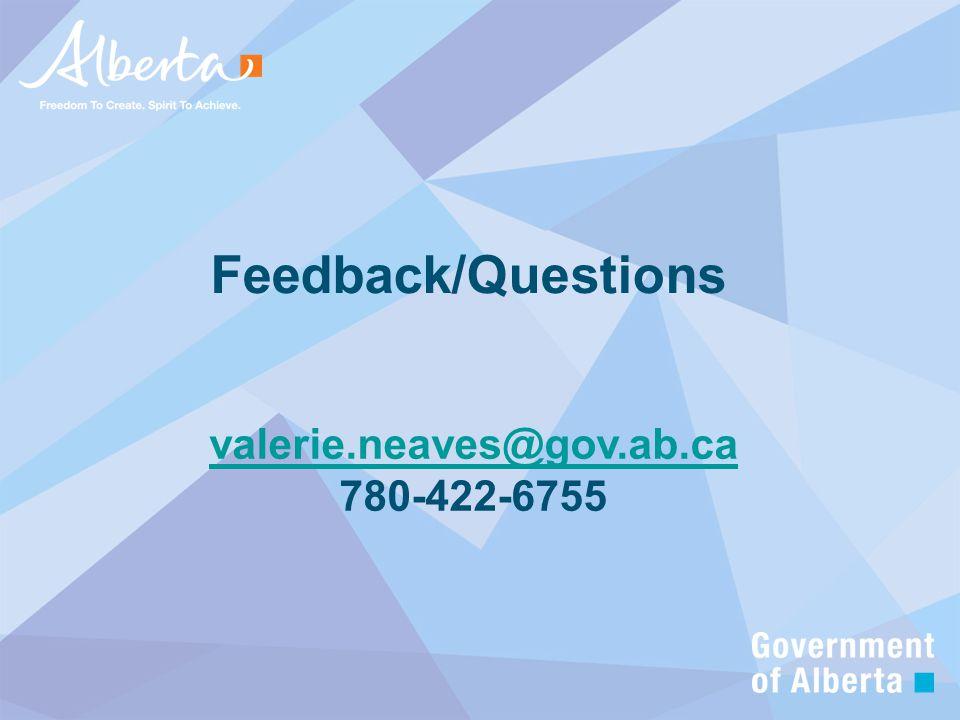 Feedback/Questions valerie.neaves@gov.ab.ca valerie.neaves@gov.ab.ca 780-422-6755