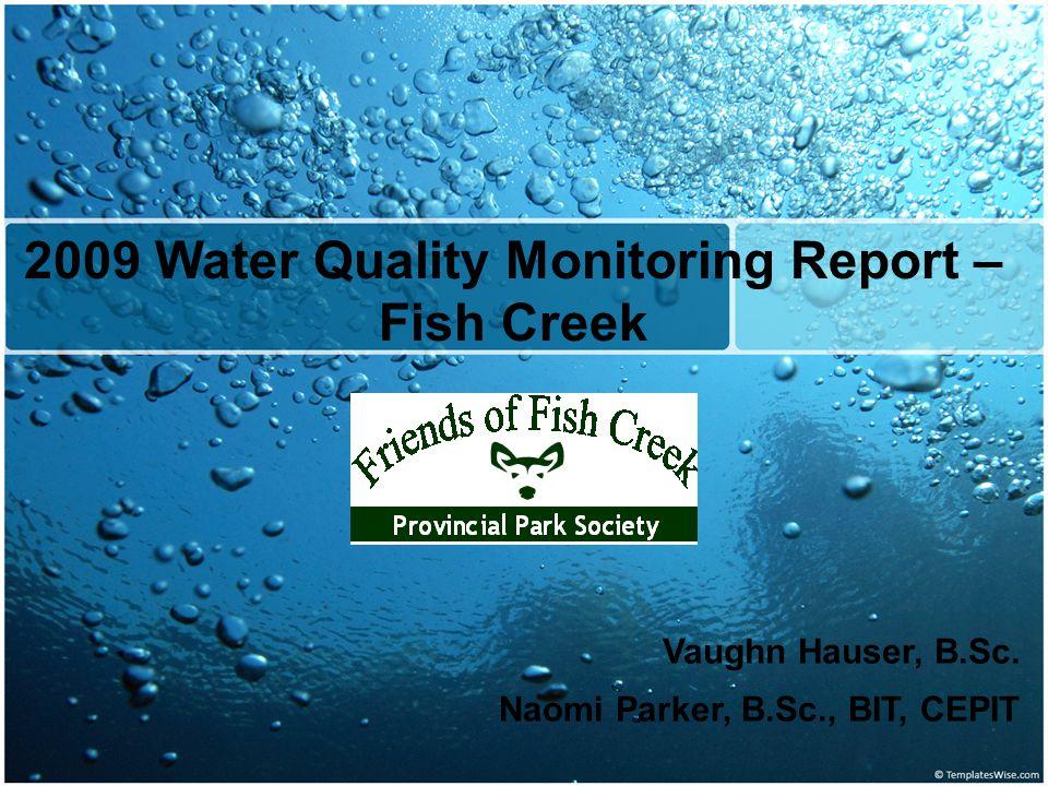 2009 Water Quality Monitoring Report – Fish Creek Vaughn Hauser, B.Sc.