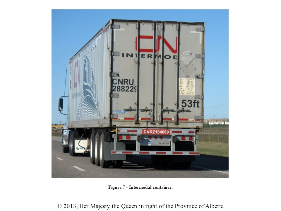 © 2013, Her Majesty the Queen in right of the Province of Alberta Figure 7 - Intermodal container.