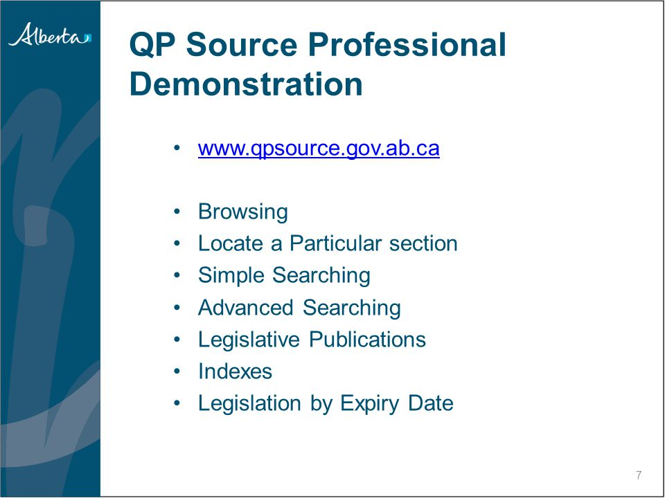 QP Source Professional Demonstration 7 www.qpsource.gov.ab.ca Browsing Locate a Particular section Simple Searching Advanced Searching Legislative Publications Indexes Legislation by Expiry Date