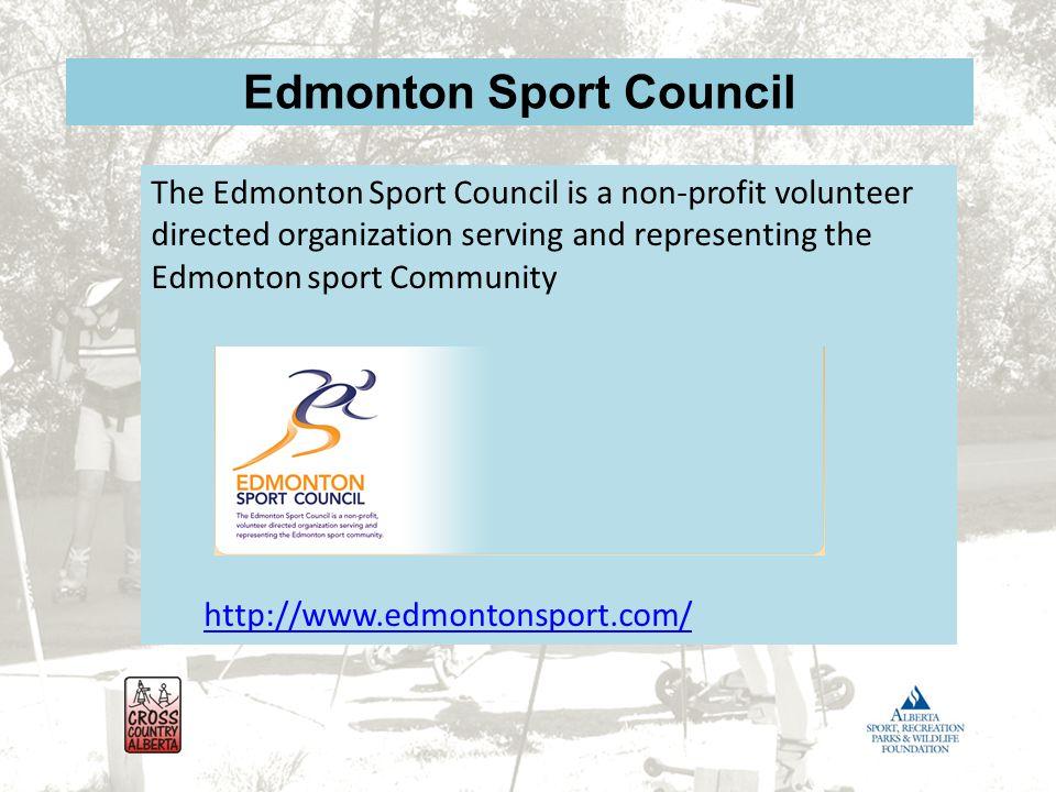 Edmonton Sport Council The Edmonton Sport Council is a non-profit volunteer directed organization serving and representing the Edmonton sport Community http://www.edmontonsport.com/