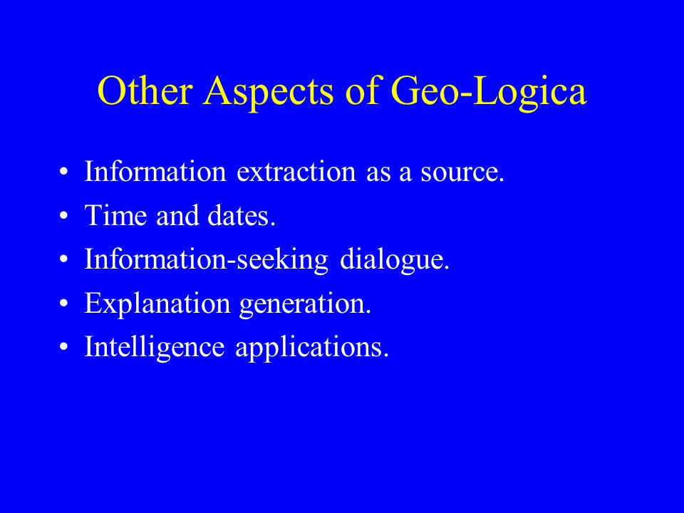 Other Aspects of Geo-Logica Information extraction as a source.