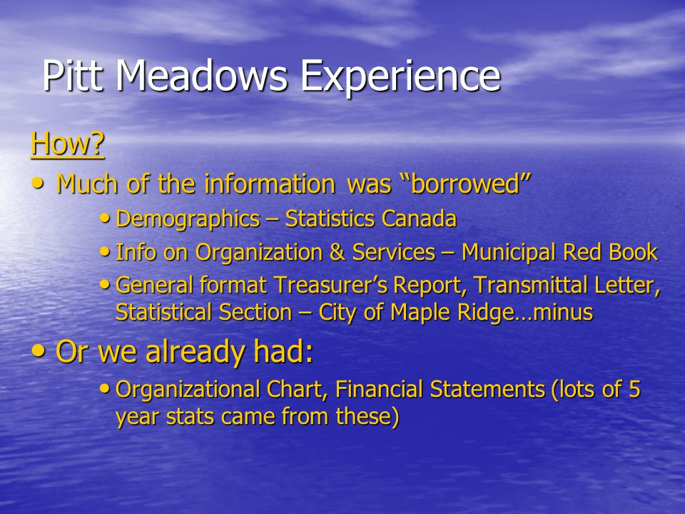 """Pitt Meadows Experience How? Much of the information was """"borrowed"""" Much of the information was """"borrowed"""" Demographics – Statistics Canada Demographi"""