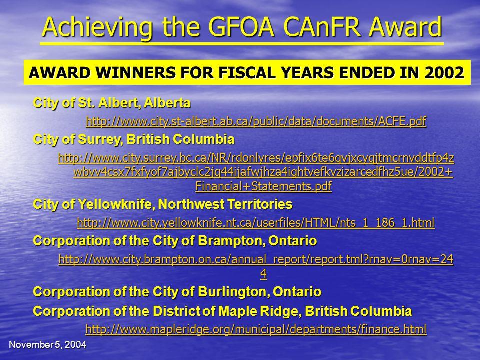 November 5, 2004 Achieving the GFOA CAnFR Award City of St. Albert, Alberta http://www.city.st-albert.ab.ca/public/data/documents/ACFE.pdf City of Sur