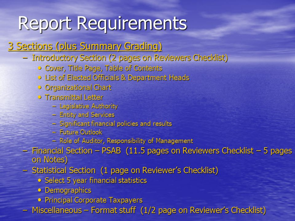 Report Requirements 3 Sections (plus Summary Grading) –Introductory Section (2 pages on Reviewers Checklist) Cover, Title Page, Table of Contents Cove