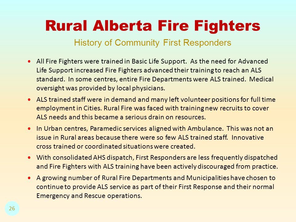 All Fire Fighters were trained in Basic Life Support.