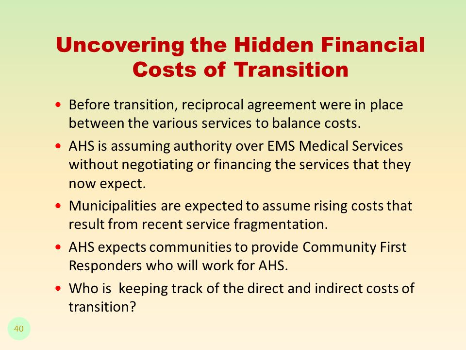 Uncovering the Hidden Financial Costs of Transition Before transition, reciprocal agreement were in place between the various services to balance costs.
