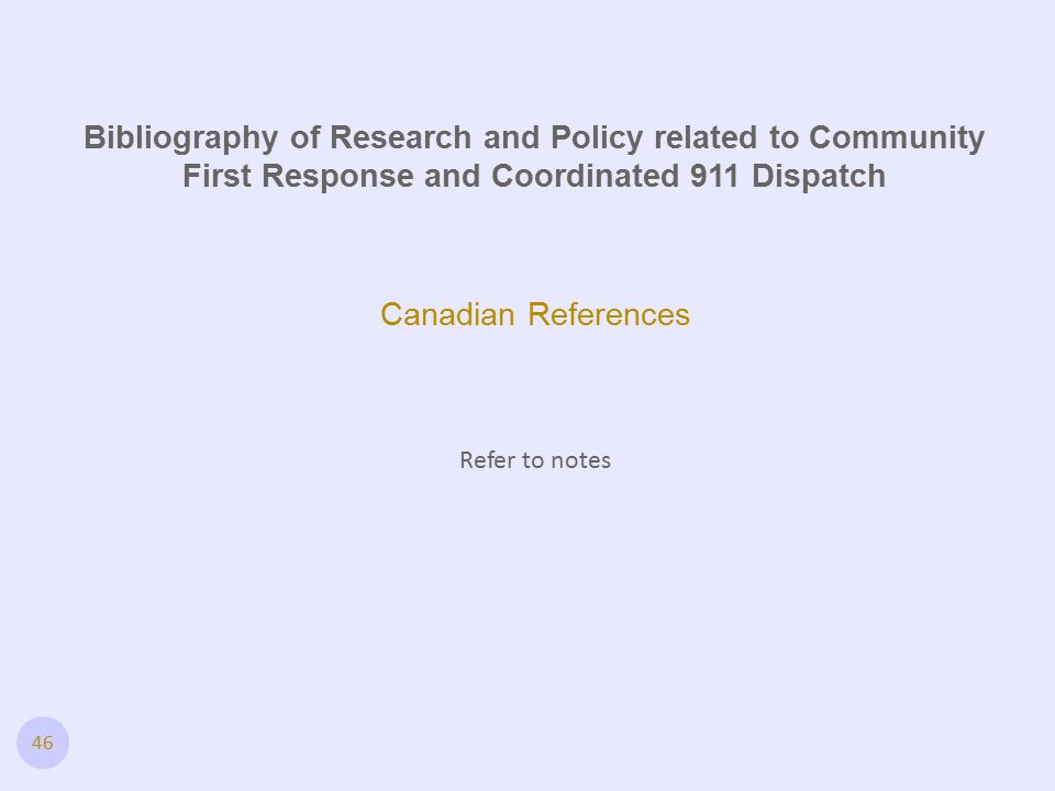 Bibliography of Research and Policy related to Community First Response and Coordinated 911 Dispatch Canadian References Refer to notes 46