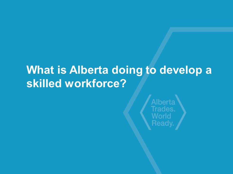What is Alberta doing to develop a skilled workforce