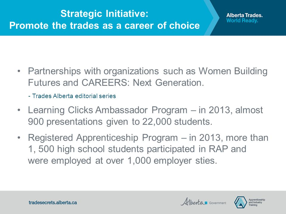 Strategic Initiative: Promote the trades as a career of choice Partnerships with organizations such as Women Building Futures and CAREERS: Next Generation.