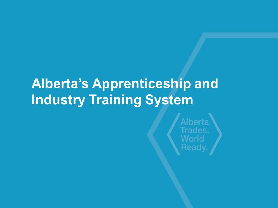 Alberta's Apprenticeship and Industry Training System